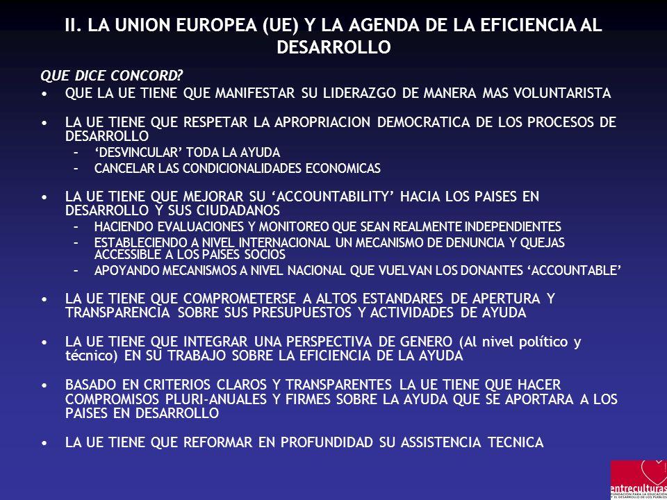 II. LA UNION EUROPEA (UE) Y LA AGENDA DE LA EFICIENCIA AL DESARROLLO QUE DICE CONCORD? QUE LA UE TIENE QUE MANIFESTAR SU LIDERAZGO DE MANERA MAS VOLUN