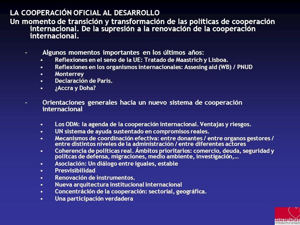 LA COOPERACIÓN OFICIAL AL DESARROLLO Un momento de transición y transformación de las políticas de cooperación internacional.