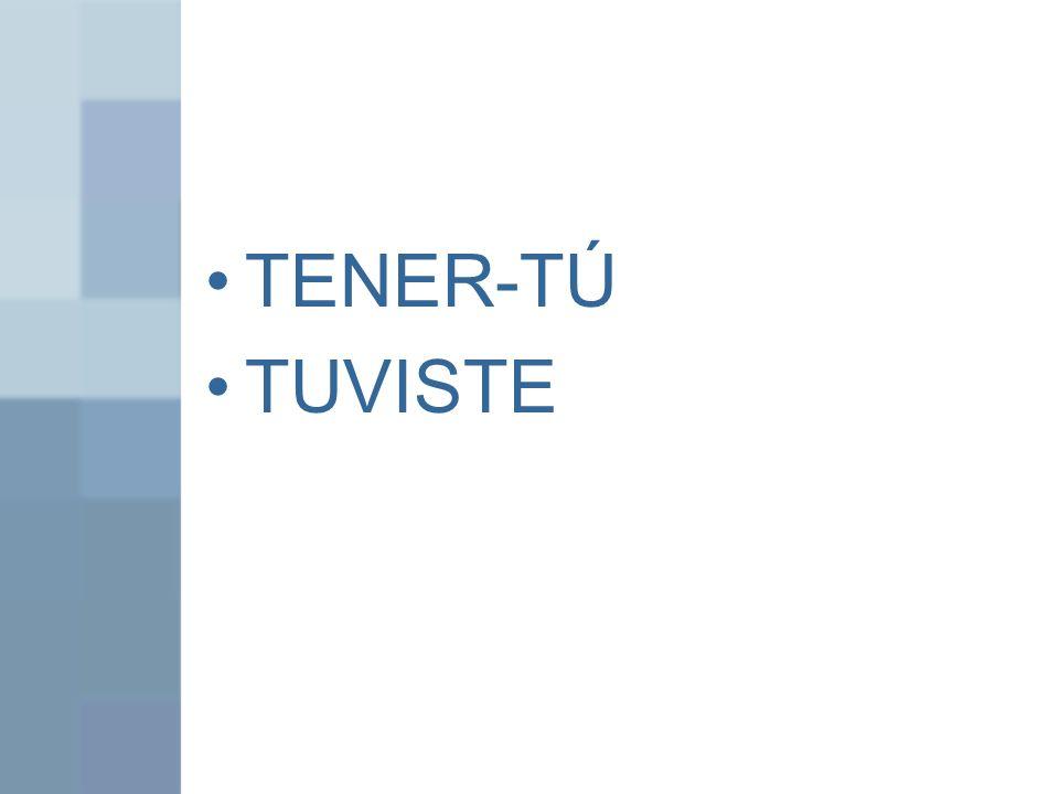 TENER-TÚ TUVISTE
