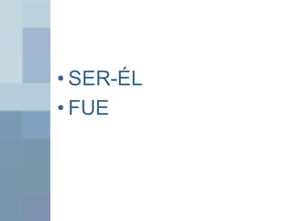 SER-ÉL FUE