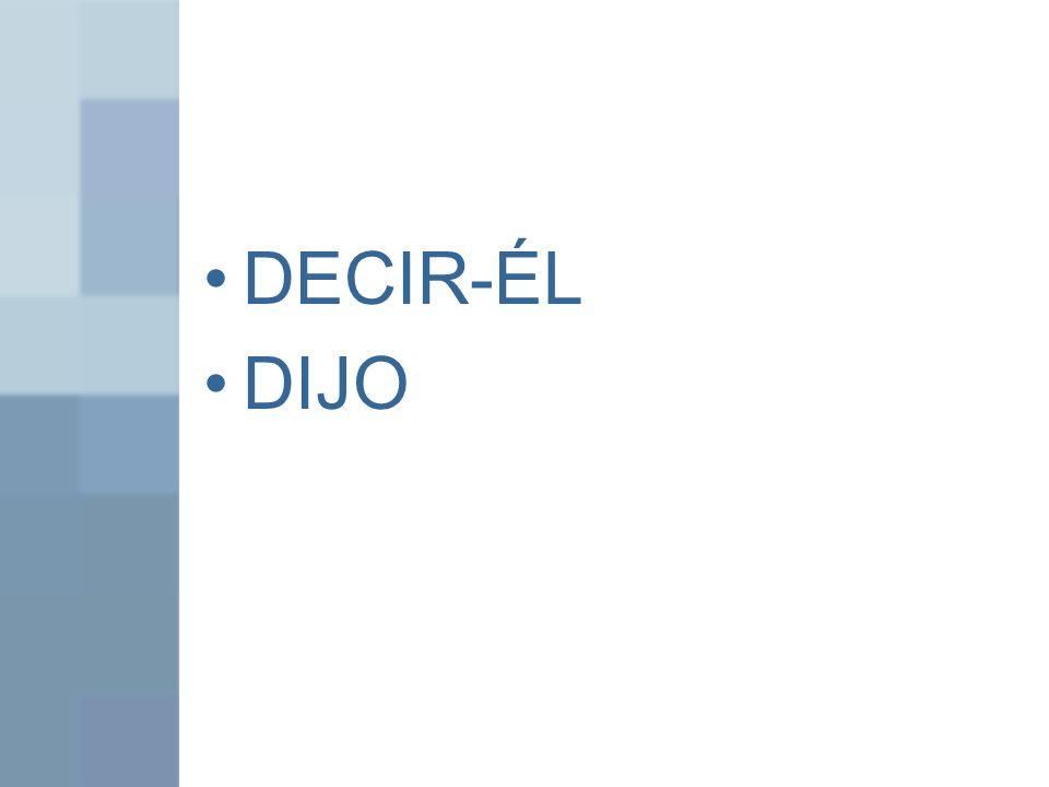 DECIR-ÉL DIJO