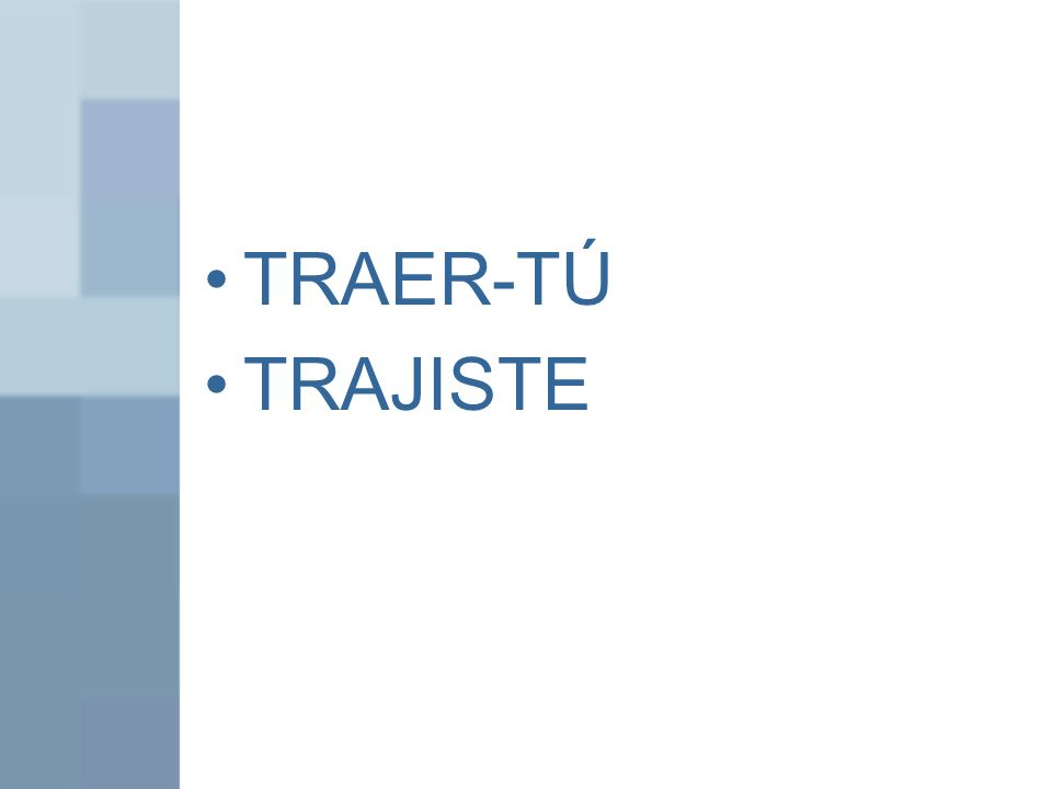 TRAER-TÚ TRAJISTE
