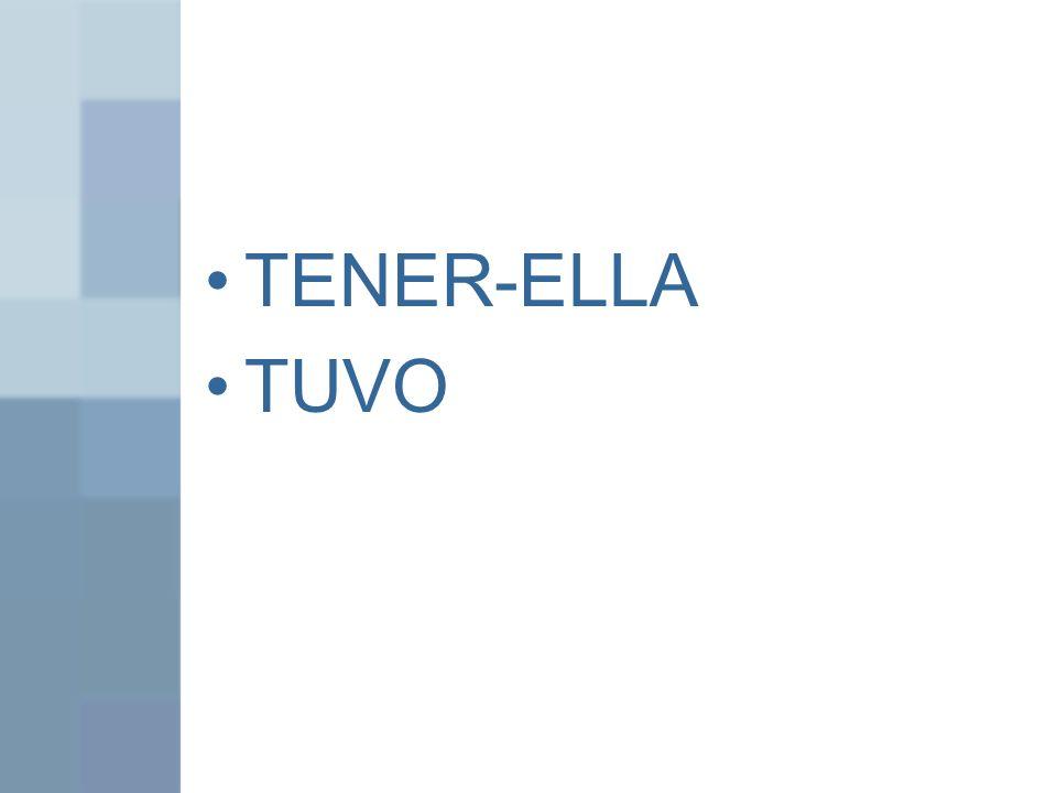 TENER-ELLA TUVO