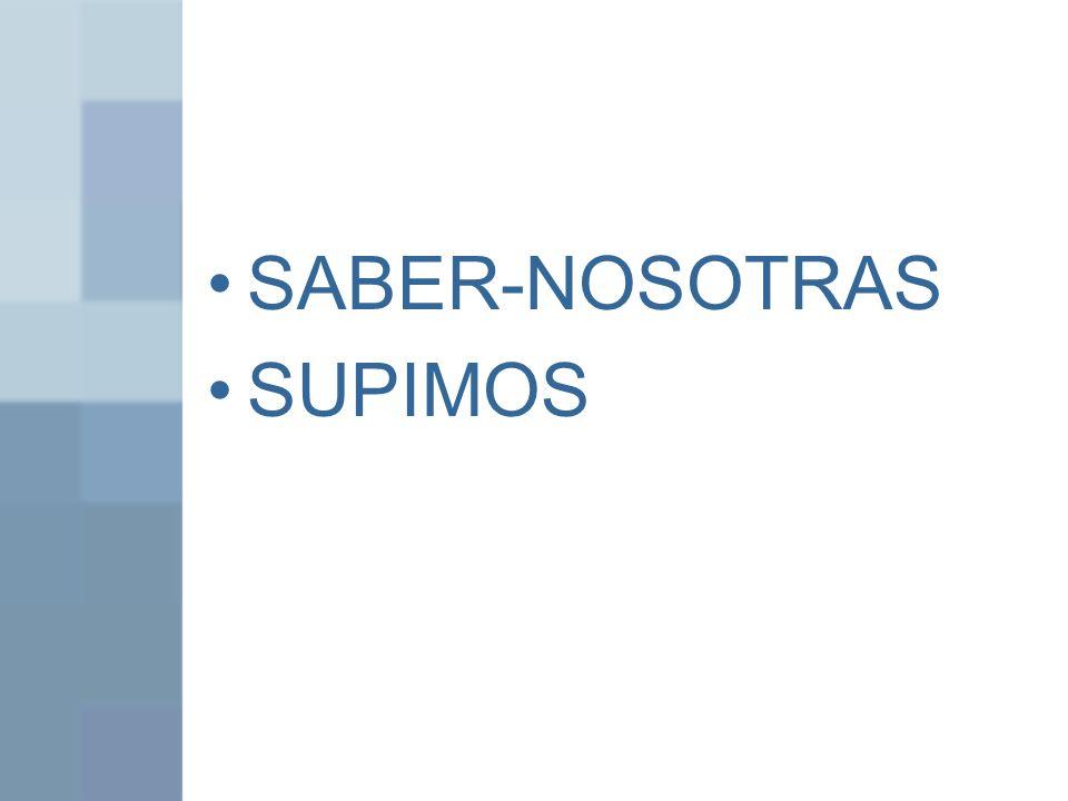 SABER-NOSOTRAS SUPIMOS