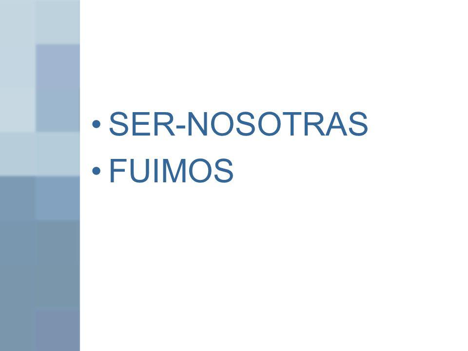 SER-NOSOTRAS FUIMOS