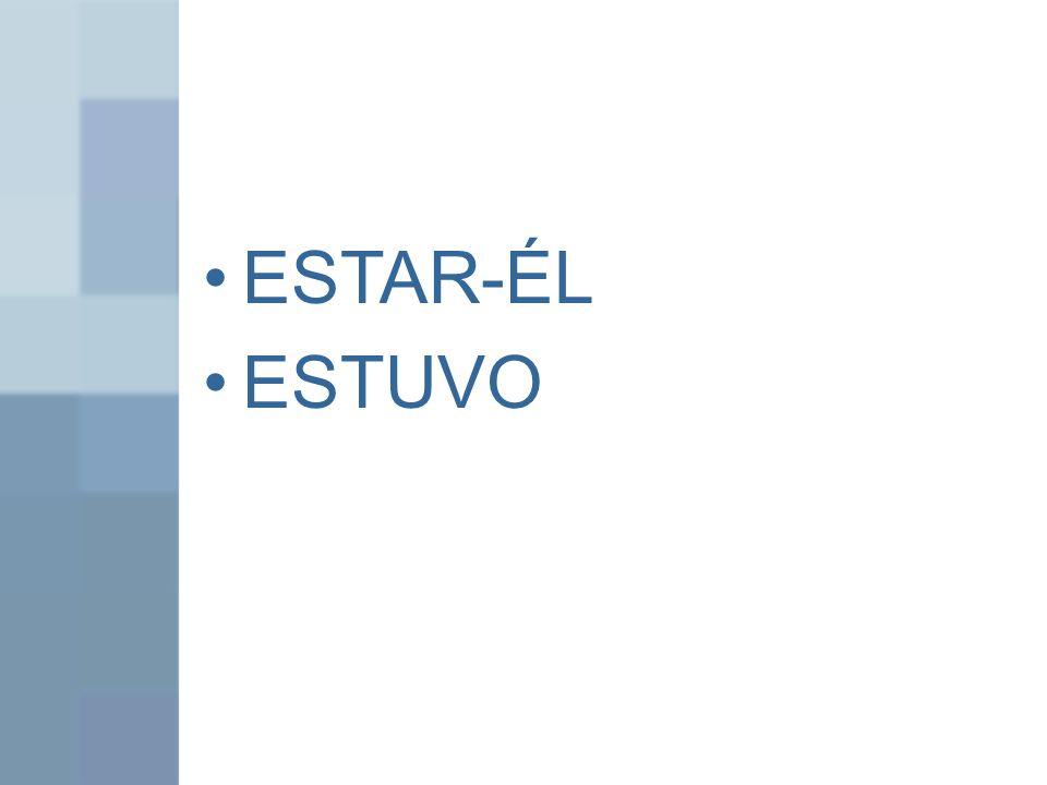 ESTAR-ÉL ESTUVO