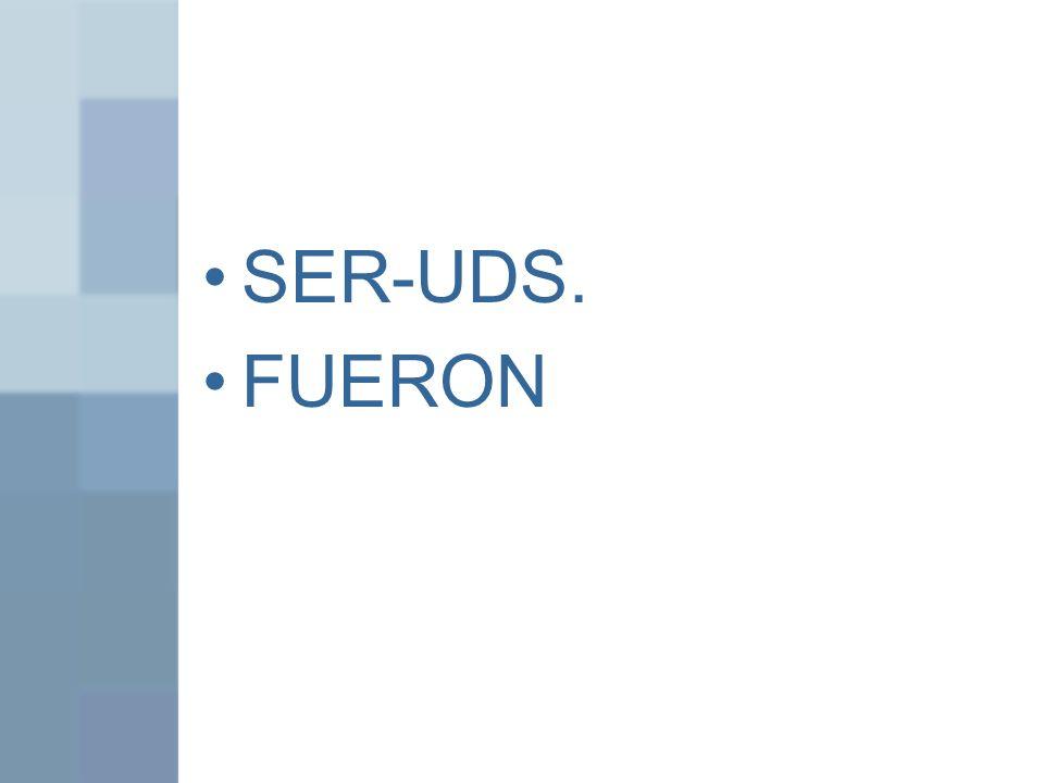 SER-UDS. FUERON
