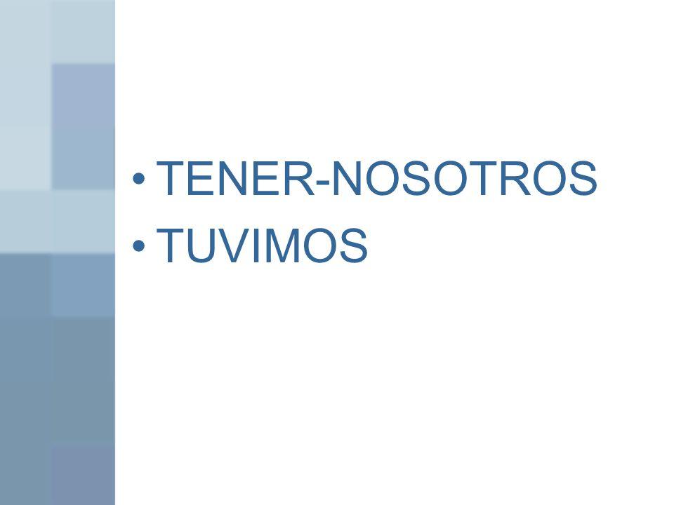 TENER-NOSOTROS TUVIMOS