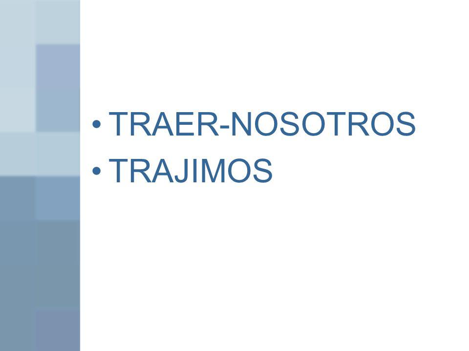 TRAER-NOSOTROS TRAJIMOS