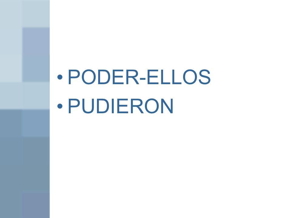 PODER-ELLOS PUDIERON