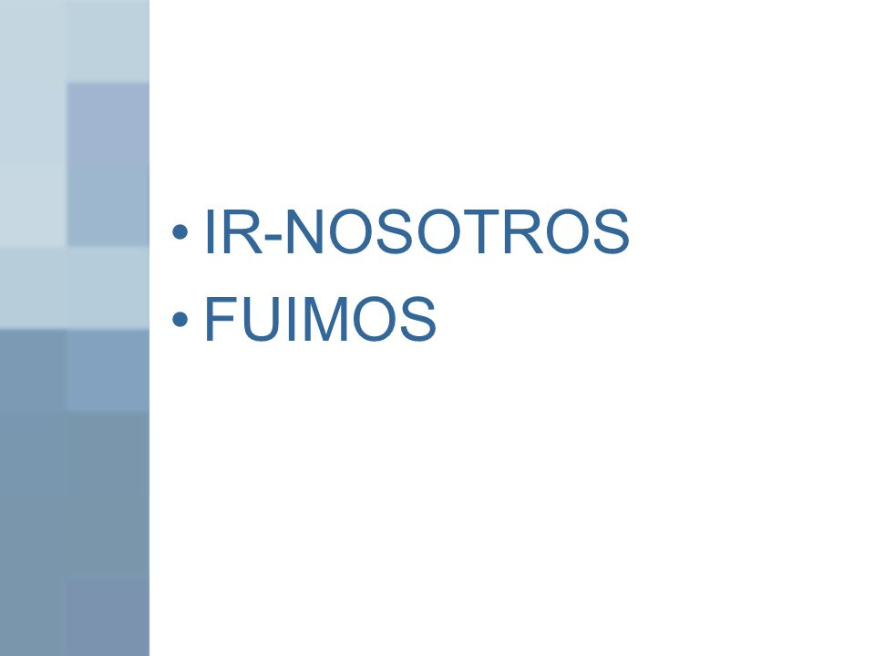 IR-NOSOTROS FUIMOS