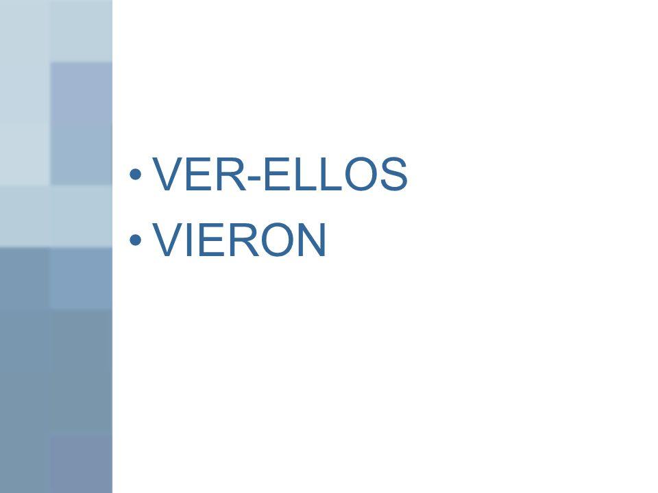 VER-ELLOS VIERON