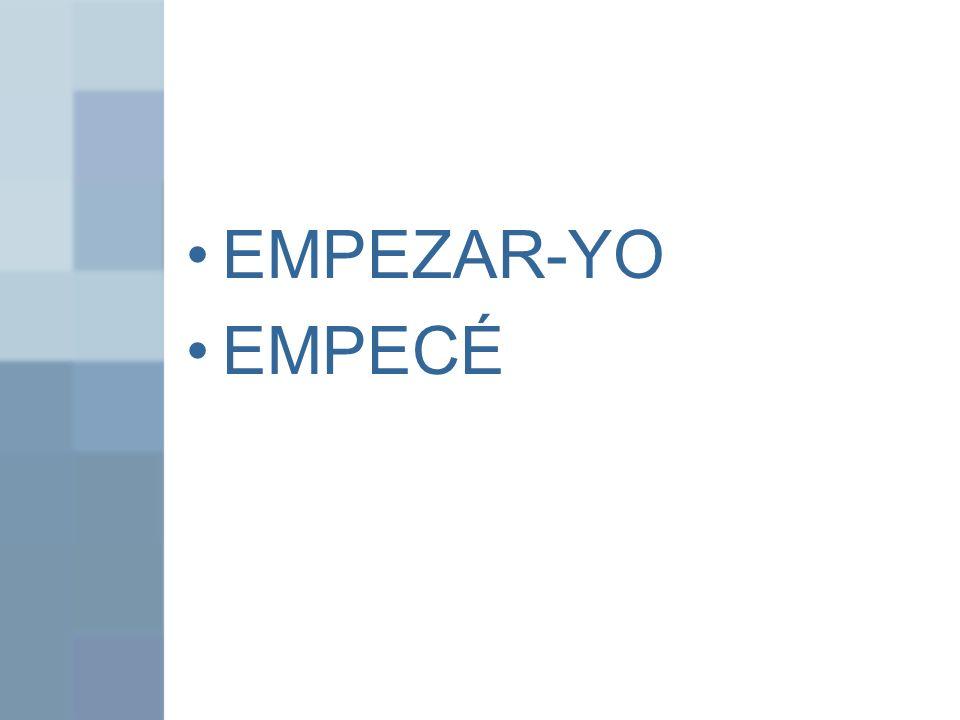 EMPEZAR-YO EMPECÉ