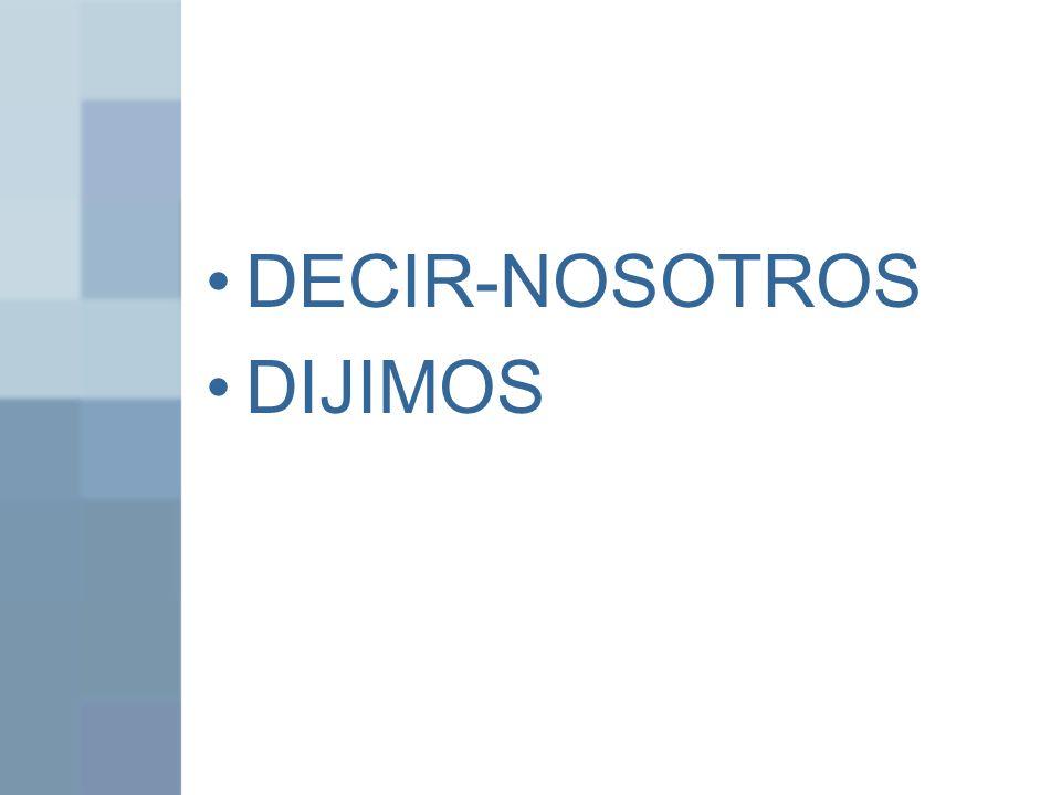 DECIR-NOSOTROS DIJIMOS
