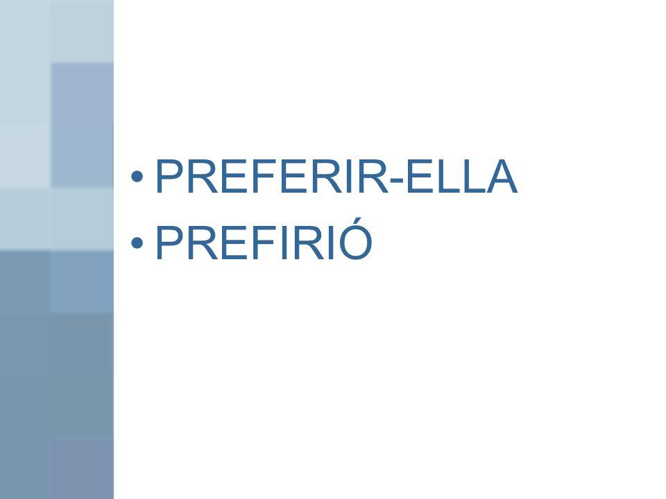 PREFERIR-ELLA PREFIRIÓ