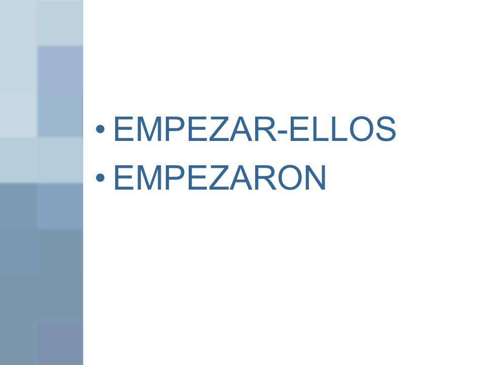 EMPEZAR-ELLOS EMPEZARON
