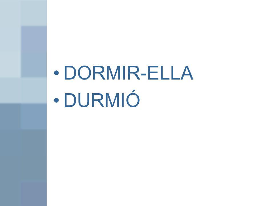 DORMIR-ELLA DURMIÓ