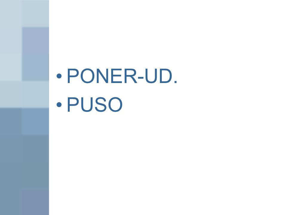 PONER-UD. PUSO