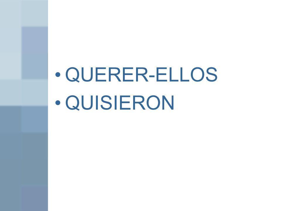 QUERER-ELLOS QUISIERON