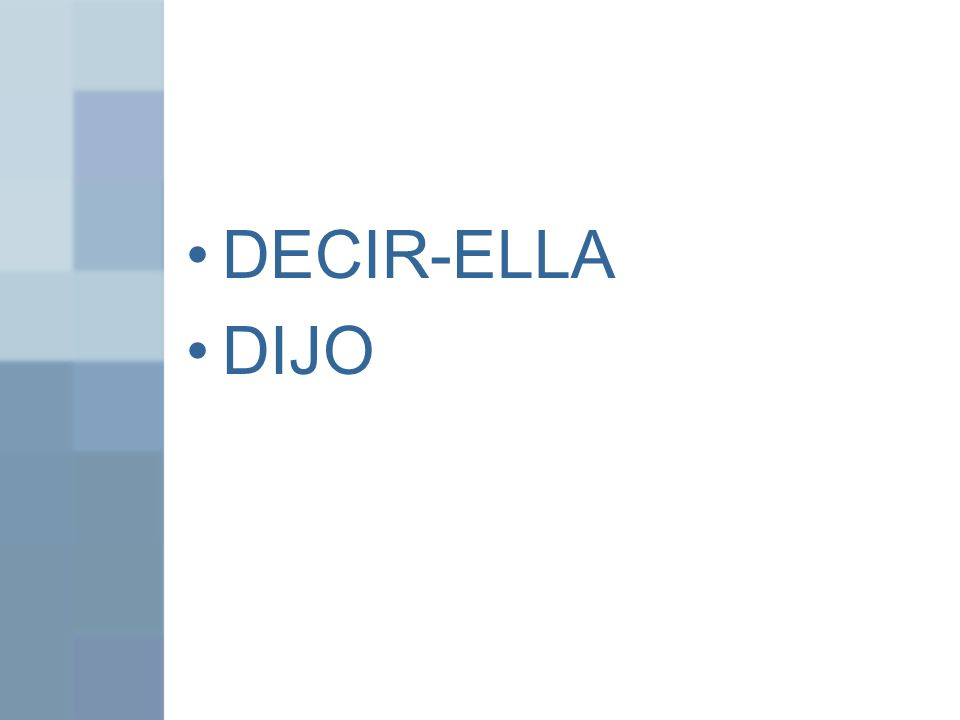 DECIR-ELLA DIJO