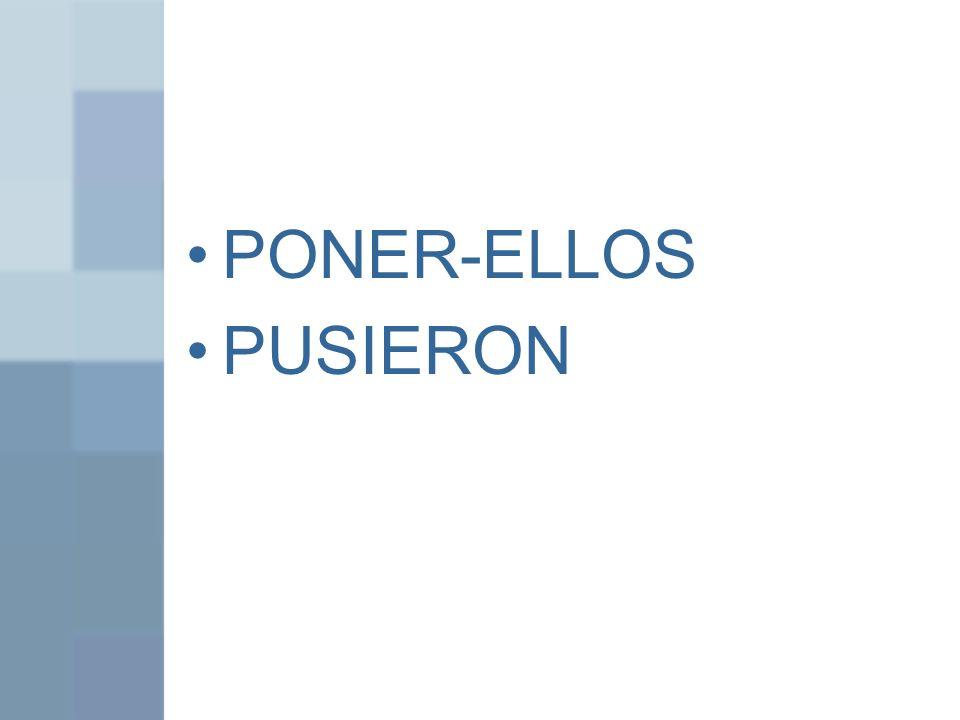 PONER-ELLOS PUSIERON