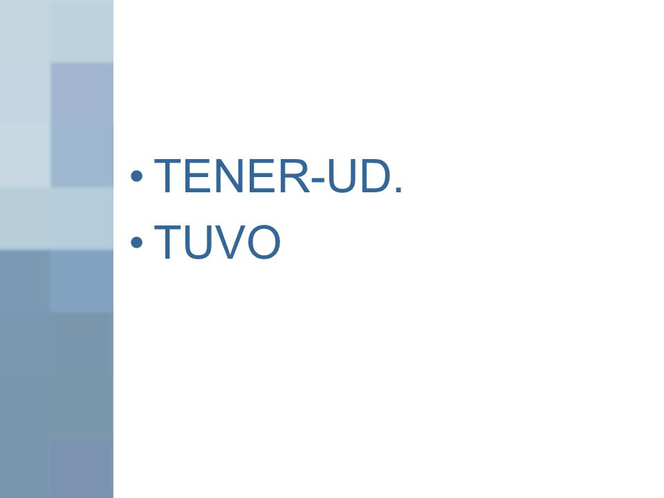 TENER-UD. TUVO