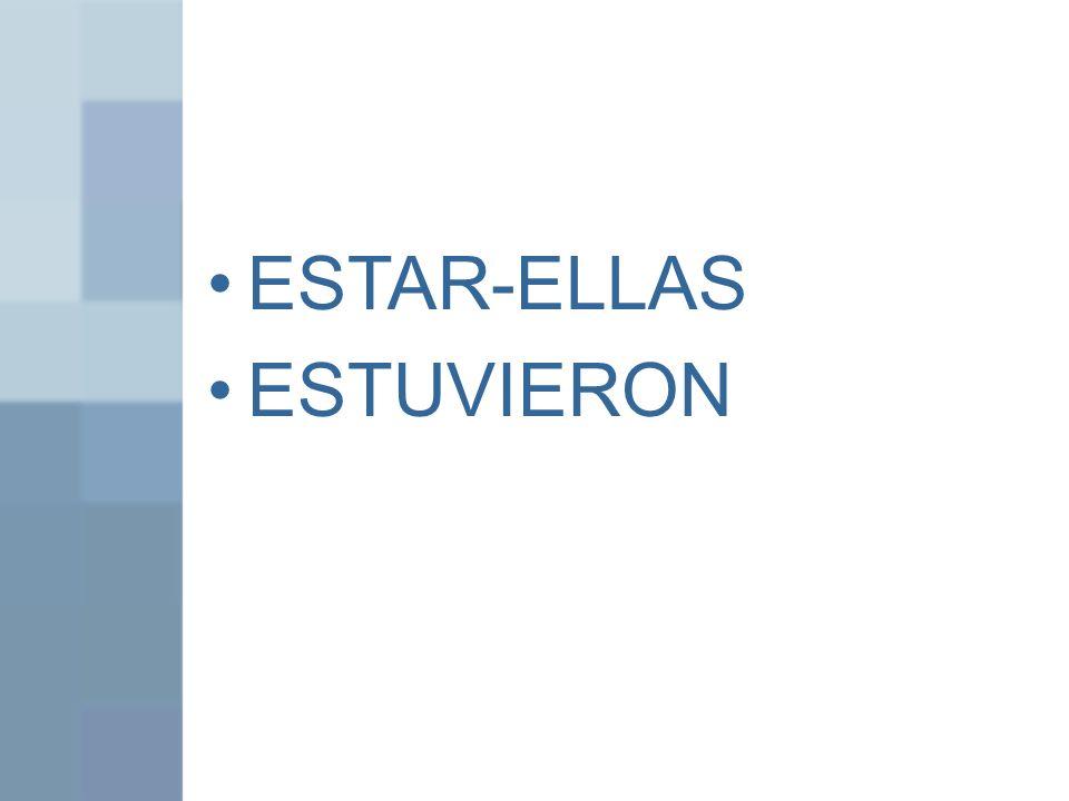 ESTAR-ELLAS ESTUVIERON