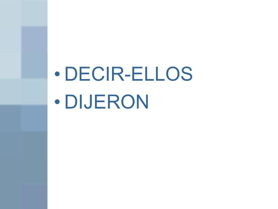 DECIR-ELLOS DIJERON