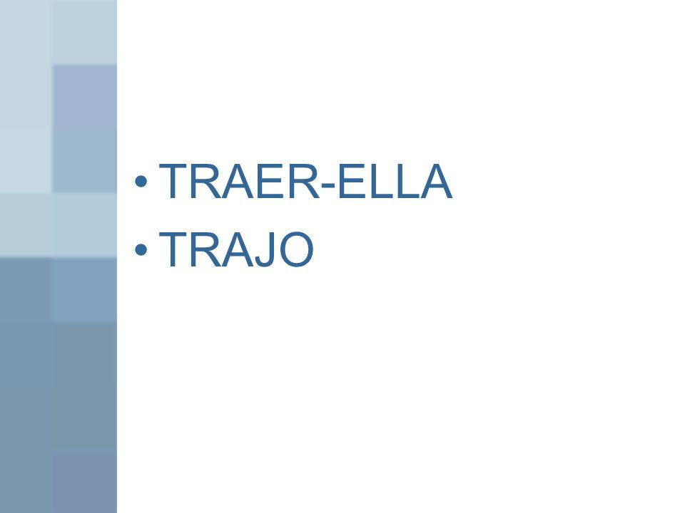 TRAER-ELLA TRAJO