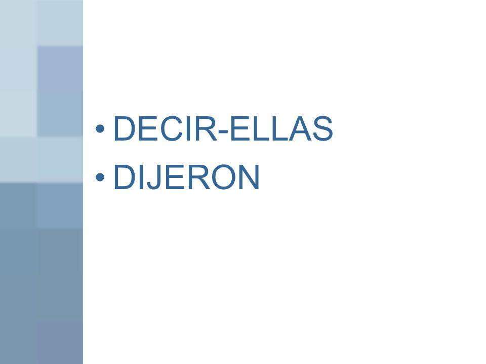 DECIR-ELLAS DIJERON