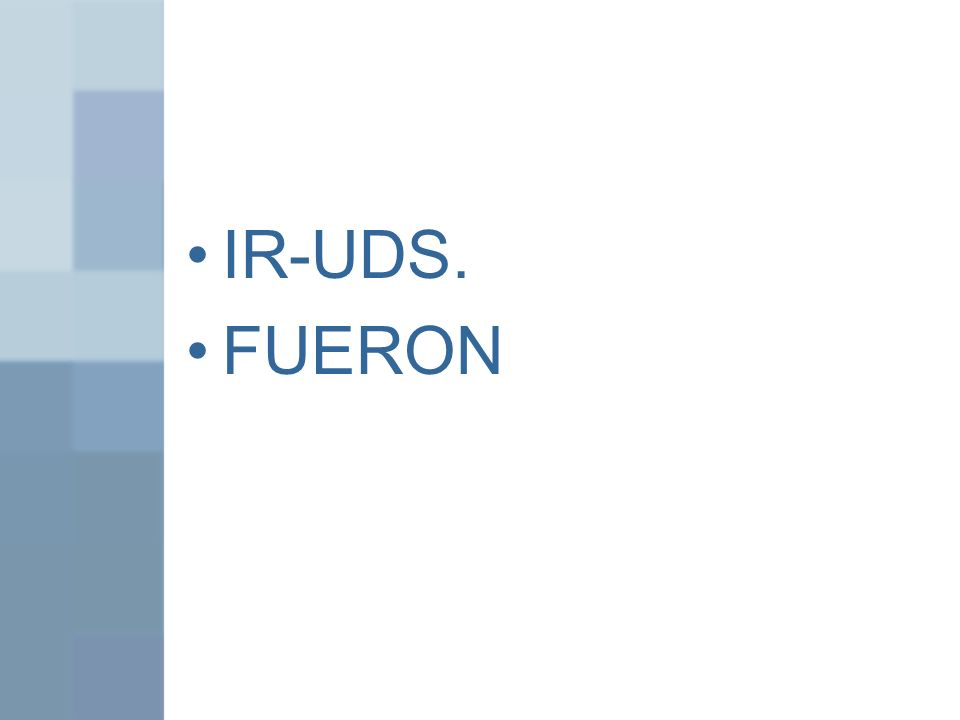 IR-UDS. FUERON