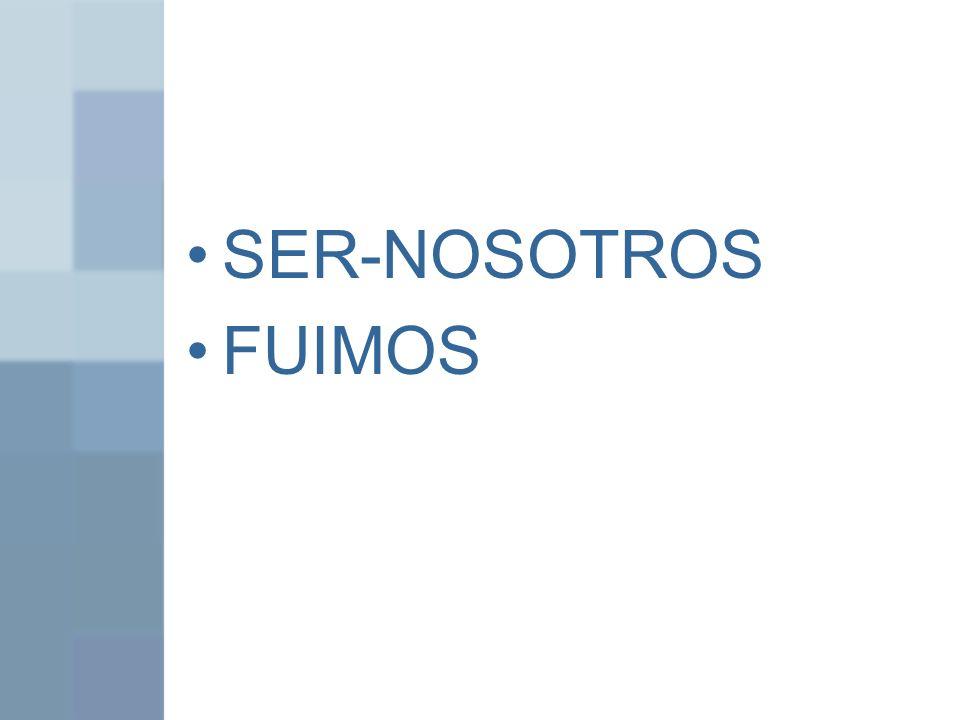SER-NOSOTROS FUIMOS