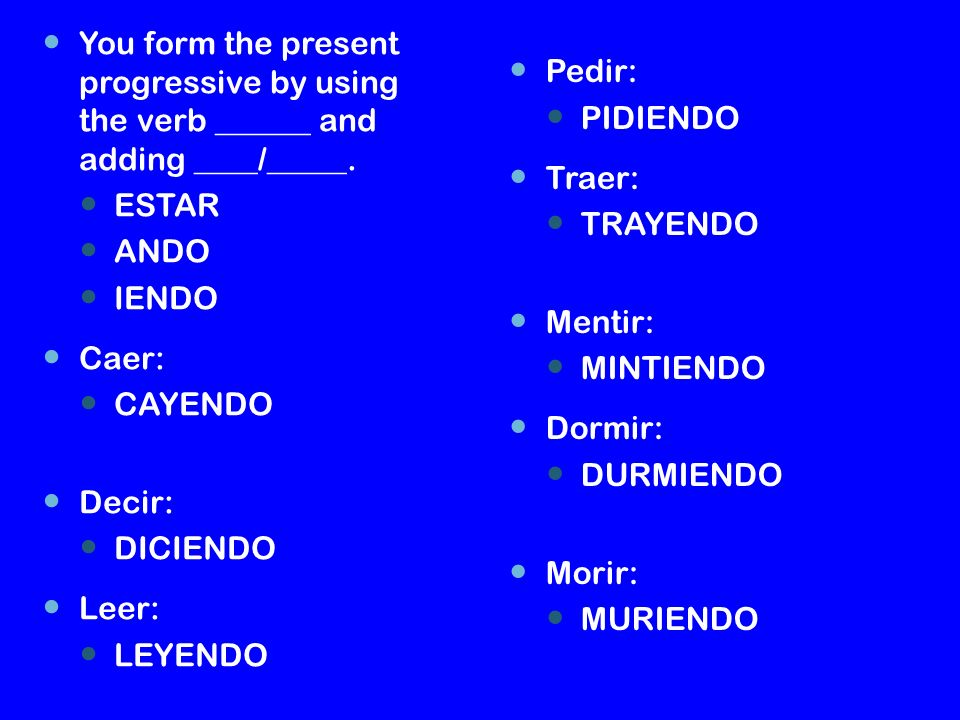 We can use two other verbs instead of estar.They are _______ and ________.