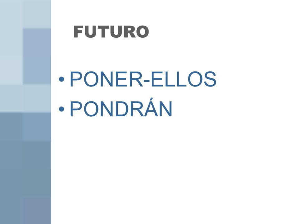 FUTURO PONER-ELLOS PONDRÁN