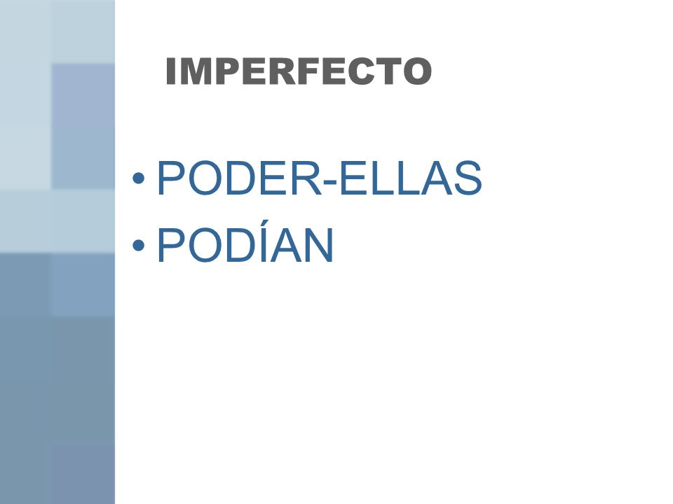 IMPERFECTO PODER-ELLAS PODÍAN