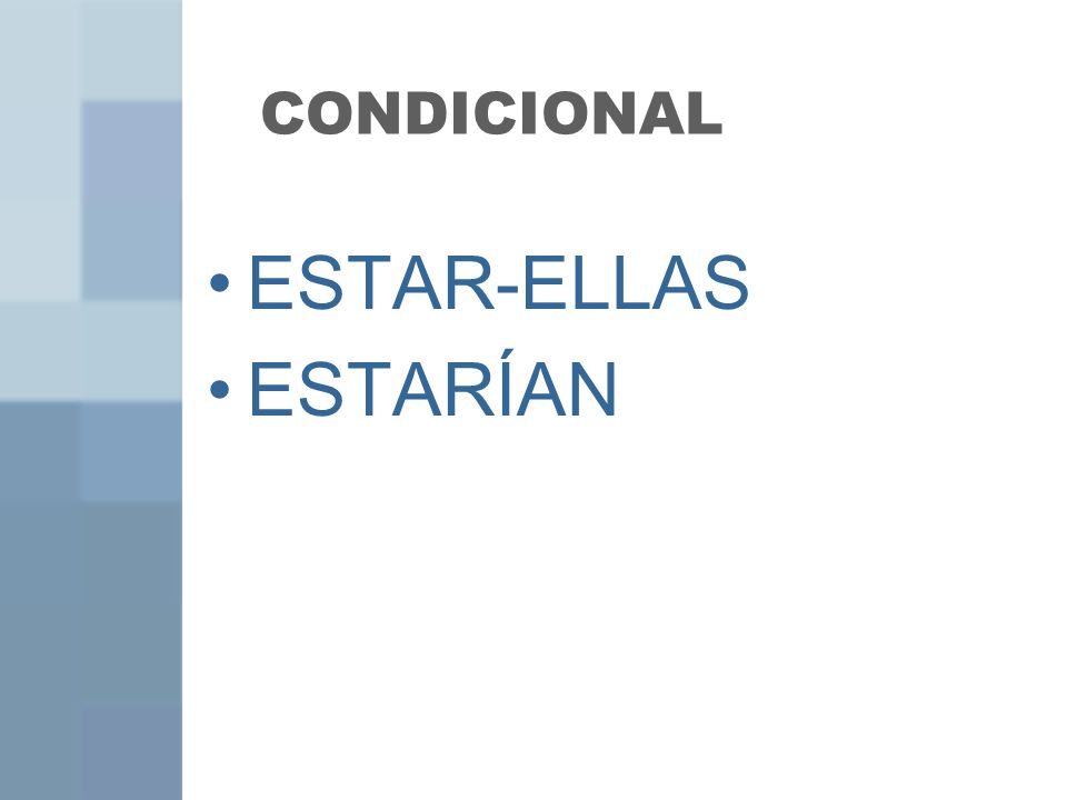 CONDICIONAL ESTAR-ELLAS ESTARÍAN