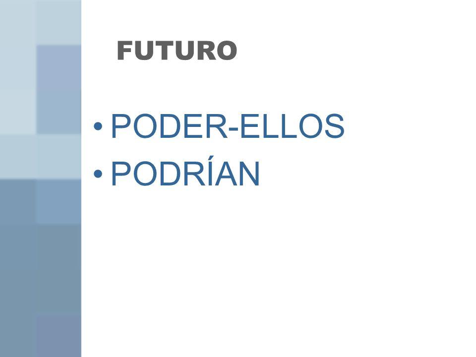 FUTURO PODER-ELLOS PODRÍAN