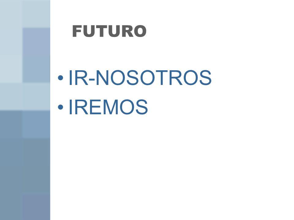 FUTURO IR-NOSOTROS IREMOS