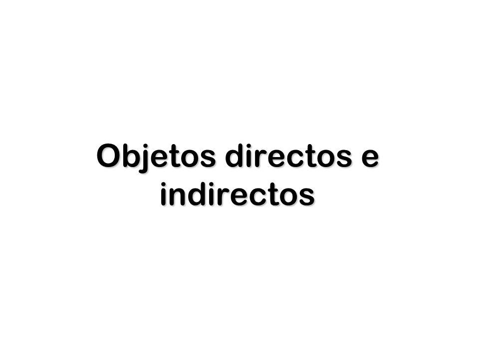 Objetos directos 1.1. Hay 4 objetos directos: 1. 1.LO 2.