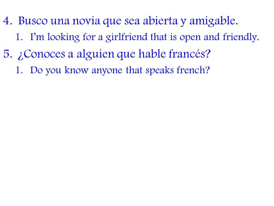 4.Busco una novia que sea abierta y amigable.