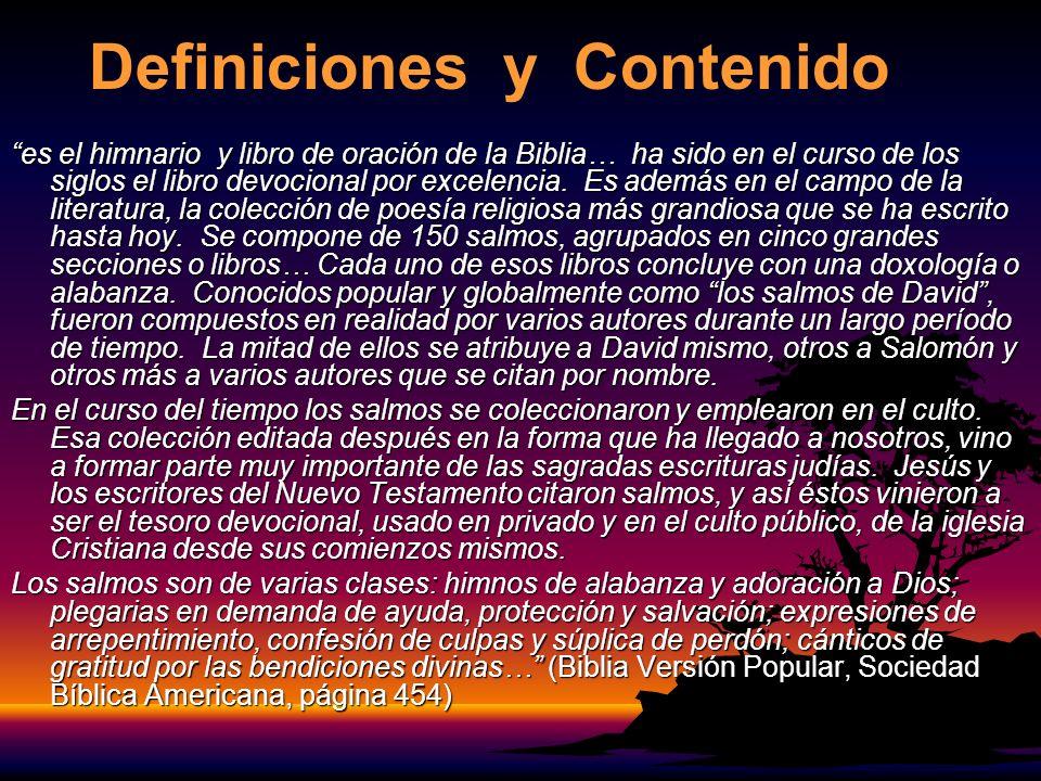 Definiciones y Contenido es el himnario y libro de oración de la Biblia… ha sido en el curso de los siglos el libro devocional por excelencia. Es adem