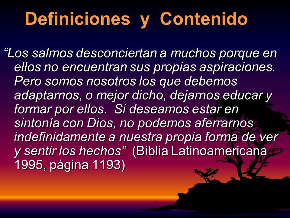Definiciones y Contenido Los salmos desconciertan a muchos porque en ellos no encuentran sus propias aspiraciones.