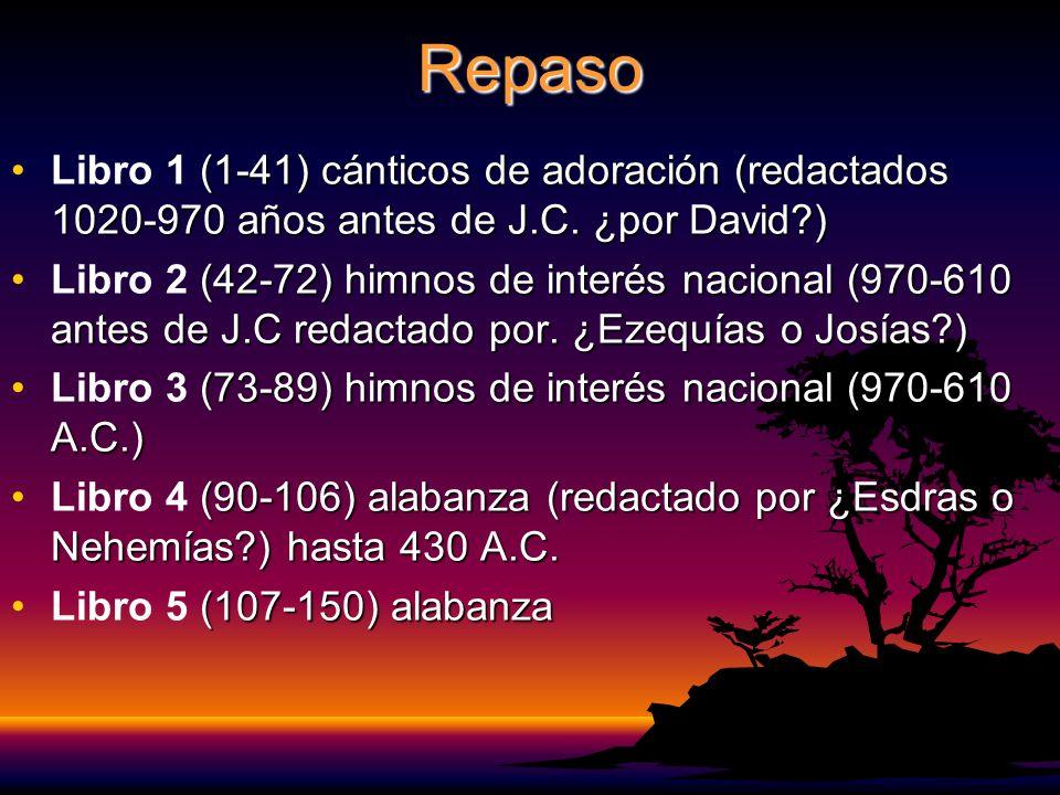 Repaso (1-41) cánticos de adoración (redactados 1020-970 años antes de J.C.