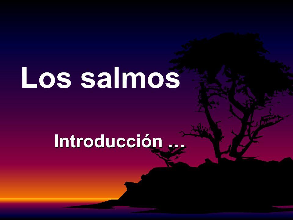 Los salmos Introducción …