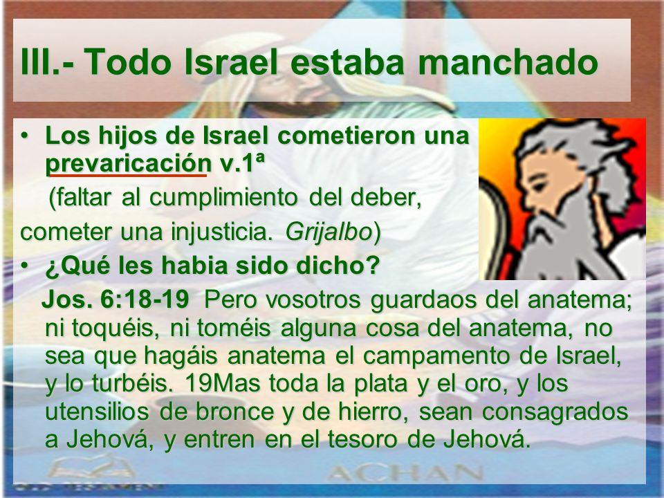 Los hijos de Israel cometieron una prevaricación v.1ªLos hijos de Israel cometieron una prevaricación v.1ª (faltar al cumplimiento del deber, (faltar