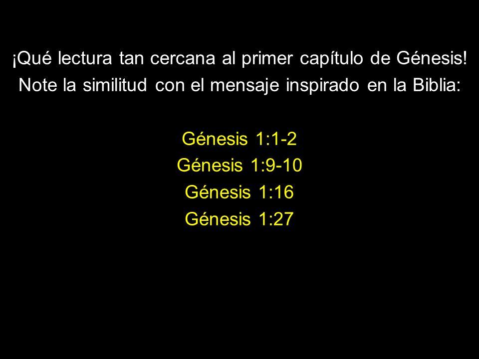 ¡Qué lectura tan cercana al primer capítulo de Génesis.