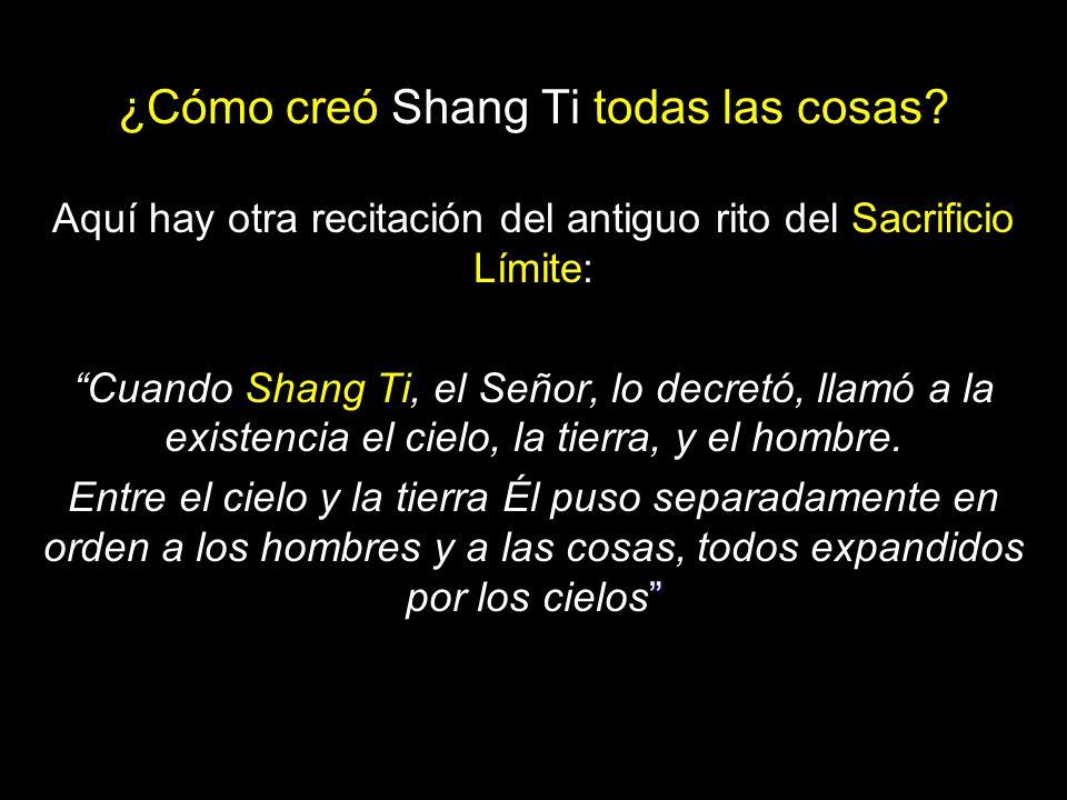 ¿Cómo creó Shang Ti todas las cosas.