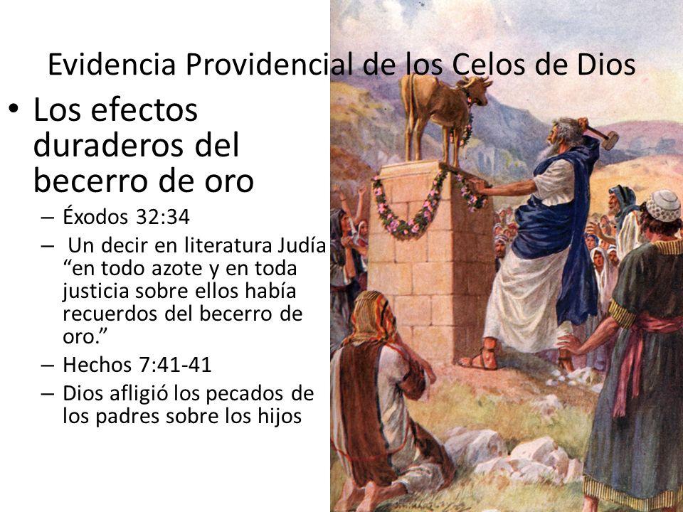 Evidencia Providencial de los Celos de Dios Los efectos duraderos del becerro de oro – Éxodos 32:34 – Un decir en literatura Judía en todo azote y en