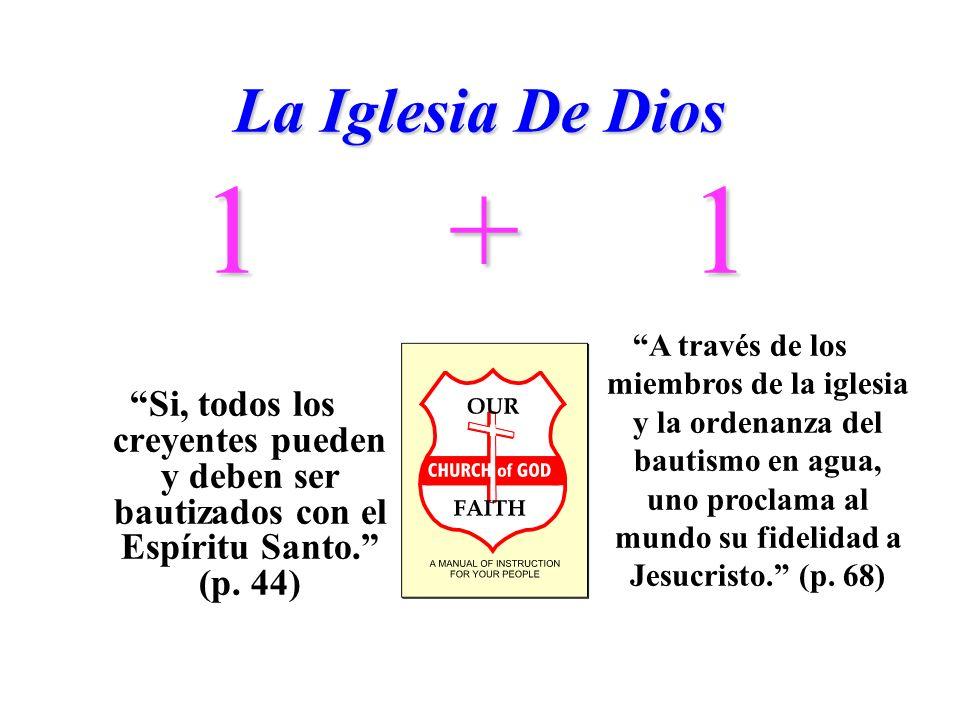 La Iglesia De Dios Si, todos los creyentes pueden y deben ser bautizados con el Espíritu Santo. (p. 44) A través de los miembros de la iglesia y la or