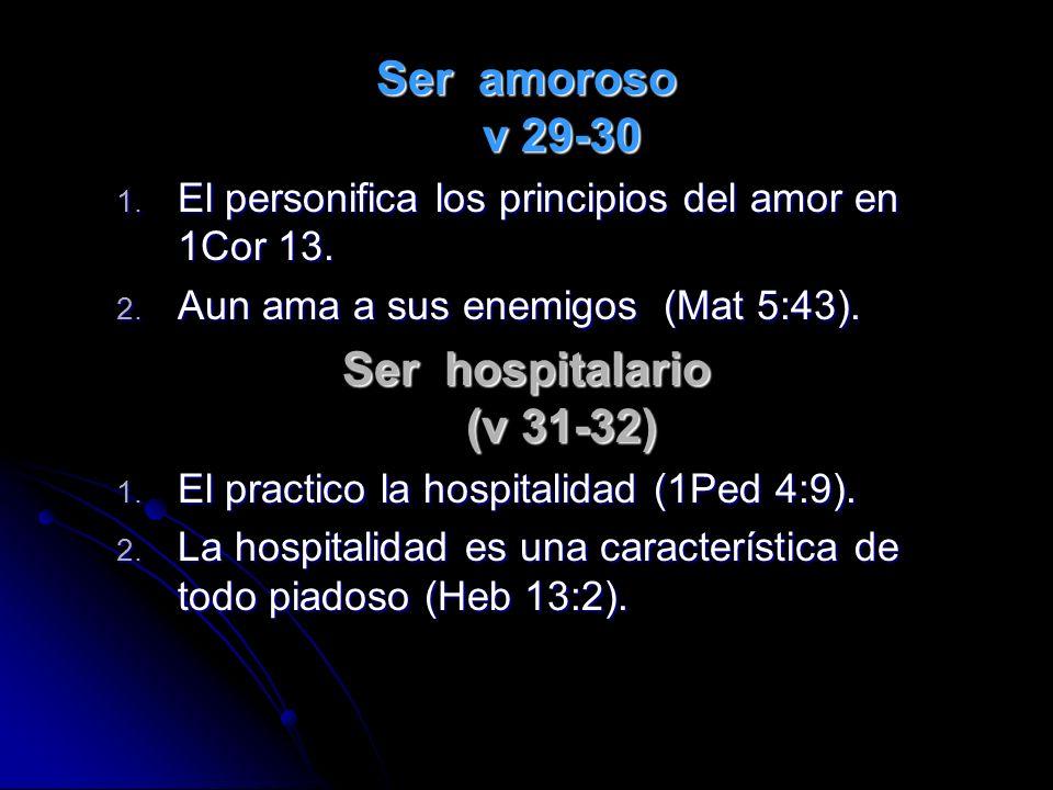 Ser una persona tratable (v 13-23) 1.Caracterizado por su amor al prójimo.